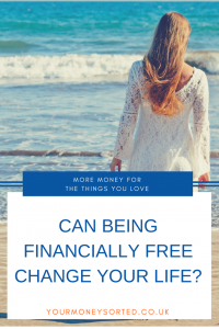 "Can being financially free change your life? Is it possible for you and me, or is it only for ""rich"" people? I believe it is totally possible for me to achieve this and, better still, I believe it is possible for you as well by Eileen at Your Money Sorted. #FinanicalFreedom #DebtFree #FinanceTips #PersonalFinance"