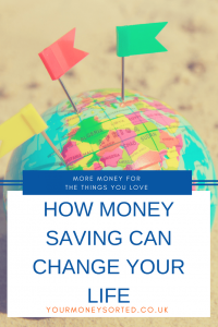 How Saving Money Can Change Your Life. Read on for tips from me and other money bloggers about how you can use money to change your life by Eileen at Your Money Sorted. #SavingMoney #Savings #SavingMoneyTips #SavingMoneyIdeas #SavingMoneyFrugalLiving #SavingMoneyHacks